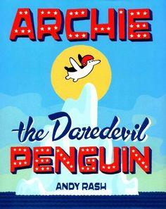 Archie the Daredevil Penguin (Hardcover), White