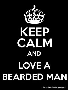 Keep Calm and LOVE A BEARDED MAN Poster