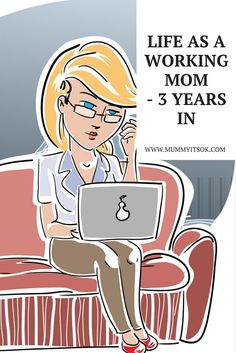 Life As a Working Mom - 3 Years In - the difficulties and lessons of being a working mother.