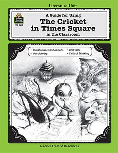 A Guide for Using The Cricket in Times Square in the Classroom