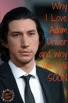 Have you heard of this awesome actor called Adam Driver, well you will soon!