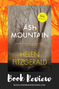 Ash Mountain by Helen FitzGerald is an utterly gripping, ingeniously written character-driven disaster thriller. Read my full review. Book Reviews, Love Book, Book Lovers, Thriller, Ash, Fiction, Mountain, Author