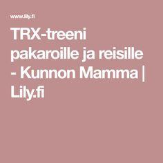 TRX-treeni pakaroille ja reisille - Kunnon Mamma | Lily.fi