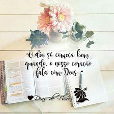 """✿⊱╮✿⊱╮✿⊱╮  O dia só começa bem quando, o nosso coração fala com Deus ."""" — Floriu"""