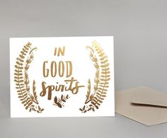 Tis the season to send some good energy to the people you love. Our In Good Spirits gold foil card is up for the task. With hand illustrated