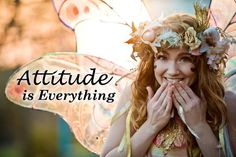 Attitude is everything =)