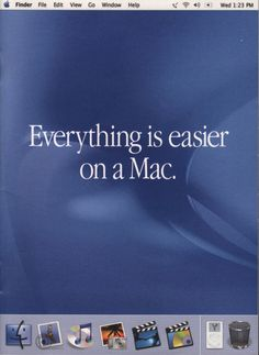Everything is easier on a Mac