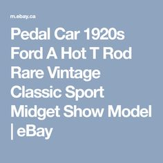Pedal Car 1920s Ford A Hot T Rod Rare Vintage Classic Sport Midget Show Model | eBay