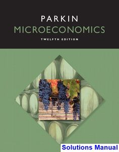 Microeconomics 8th edition by michael parkin 001 publication microeconomics 12th edition michael parkin solutions manual test bank solutions manual exam bank fandeluxe Choice Image