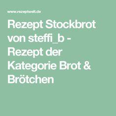 Rezept Stockbrot von steffi_b - Rezept der Kategorie Brot & Brötchen