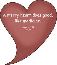Proverbs 17:22 KJV  A merry heart doeth good like a medicine: but a broken spirit drieth the bones.
