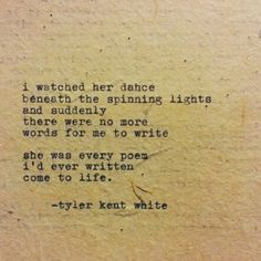 ...she was every poem I'd ever written come to life.