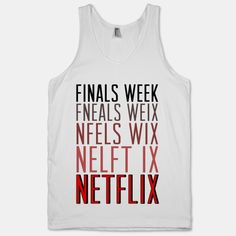 I need this shirt! ..final tomorrow and I'm watching hunger games on netflix instead of studying...