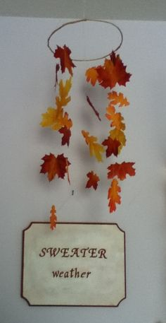 DIY leaf mobile & sweater weather sign To see how to make sign check out: Bethany Mota's how to decorate you room for fall video on YouTube