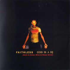 Faithless - God Is A DJ (1998)