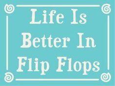 Love my flip flops!!