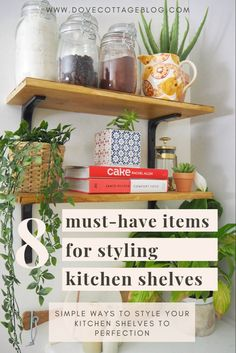 Must-have essential accessories and items you need to style kitchen shelves quickly and easily. Including houseplants, books, prints, chopping boards and rustic decor. How to style scaffold board shelves in your kitchen without breaking the bank Kitchen Shelf Decor, Kitchen Shelves, Kitchen Utensils, Kitchen Ideas, Craftsman Kitchen, Rustic Kitchen, Country Farmhouse Decor, Rustic Decor, Small Hallway Decorating