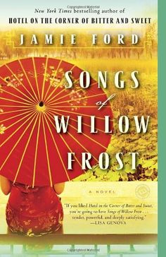 Songs of Willow Frost: A Novel by Jamie Ford - Book Club Read for April