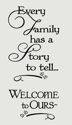 Every Family Has a Story to Tell Welcome to Ours Wall Words Wall Decal Stickers Choose from 2 sizes (approximate size shown in inches) Cute, Scripty Wall Sticker Familiy Quote great for entryway or Family Room Quotes To Live By, Me Quotes, Motivational Quotes, Great Quotes, Inspirational Quotes, Aunt Quotes, Quotes Images, The Words, Inkscape Tutorials