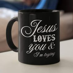 Coffee Cup Art, Funny Coffee Cups, Coffee Mugs, Christian Gifts For Women, Jesus Loves You, Fresh Coffee, Cute Mugs, Coffee Humor, Im Trying