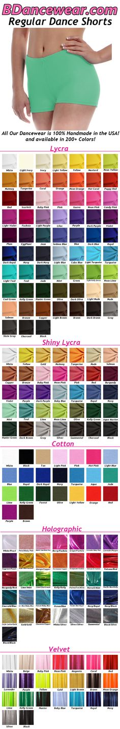 BDancewear.com's Dance Shorts come in 200+ Colors, 5 fabrics and they fit cozy and comfortably.  Click on the pin to see all the colors!