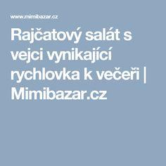 Rajčatový salát s vejci vynikající rychlovka k večeři | Mimibazar.cz