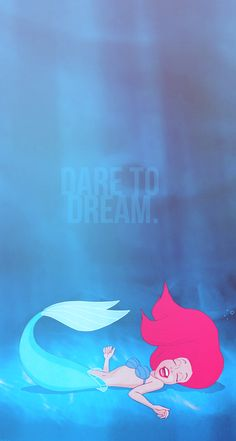• disney MY EDIT myedit the little mermaid ariel Disney Princess Dare To dream dreamer iPhone Wallpaper faithtrustandblogdisney •
