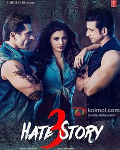 Check Out The Brand New Poster Of Hate Story 3 | Featuring Karan Singh Grover Daisy Shah & Sharman Joshi