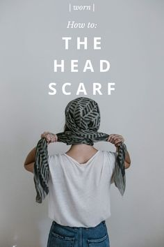 head scarf tutorial by Beth Kirby | Local Milk on Steller