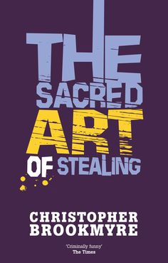 Christopher Brookmyre - The Sacred Art of Stealing