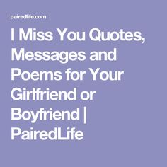 I Miss You Quotes, Messages and Poems for Your Girlfriend or Boyfriend | PairedLife