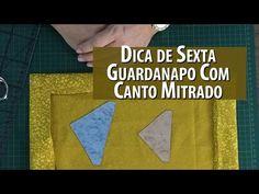 Dica de Sexta: Guardanapo Com Canto Mitrado (Tutorial Patchwork) - YouTube
