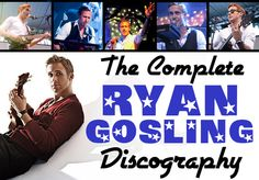 Every song that Ryan Gosling ever recorded. (And yes, he can sing.)