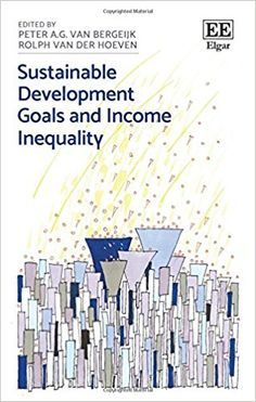 Sustainable Development Goals and Income Inequality (EBOOK) http://dx.doi.org/10.4337/9781788110280