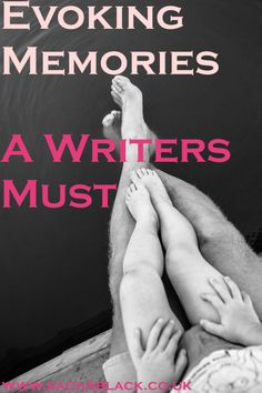 Evoking Memories A Writers Must