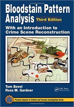 48 best forensic bloodstain pattern analysis images on pinterest bloodstain pattern analysis with an introduction to crime scene reconstruction third edition practical aspects of criminal and forensic investigations fandeluxe Choice Image