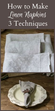 Learn three different way on how to make linen napkins. This natural fabric is elegant and casual at the same time and will look great on your tablescape.