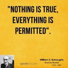 william s burroughs ........True :)