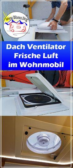 Frische Luft im Wohnmobil: Der automatische Dometic Fantastic Vent – Produkttest – Werbung   www.Womo.blog