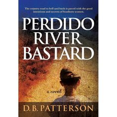 Perdido River Bastard by DB Patterson available free for limited time on Kindle