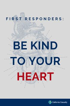 Your career is dedicated to protecting and taking care of others - don't forget to do the same for your heart.