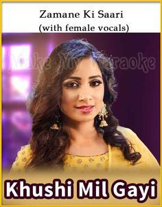 Zamane Ki Saari With Female Vocal Karaoke Khushi Mil Gayi Karaoke Best Karaoke Songs Karaoke Vocal