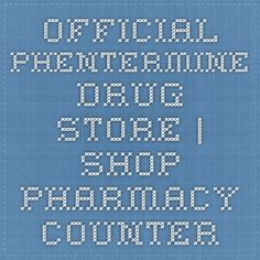 Official Phentermine Drug Store   Shop Pharmacy Counter