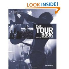 The Tour Book: How to Get Your Music on the Road: Andy Reynolds: 9781598633719: Amazon.com: Books