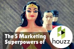 5 Marketing Superpowers of Houzz