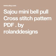 Sajou mini bell pull  Cross stitch pattern PDF . by rolanddesigns