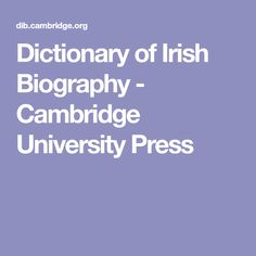 Dictionary of Irish Biography - Cambridge University Press Cambridge University, Biography, Genealogy, Irish, Women, Irish Language, Biography Books, Ireland, Woman