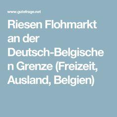 Riesen Flohmarkt an der Deutsch-Belgischen Grenze (Freizeit, Ausland, Belgien)