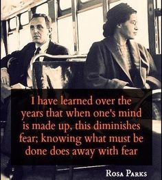Rosa Parks  What a brave and amazing woman.  This would have been hard for a black man to accomplish.  A tiny black woman?  Amazing.  Bravo.: