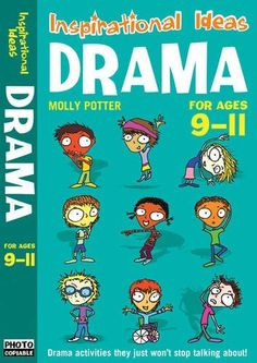 Drama 9-11: Engaging Activities to Get Your Class into Drama! (Inspirational Ideas) by Molly Potter, http://www.amazon.com/dp/1408110865/ref=cm_sw_r_pi_dp_8Fldsb04W17EH